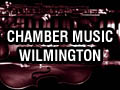 Chamber Music Wilmington Wilmington Cultural Arts